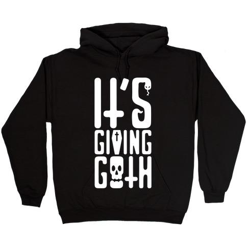 It's Giving Goth  Hooded Sweatshirt