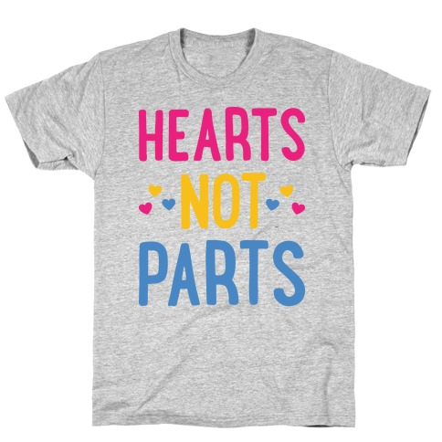 Hearts Not Parts (Pansexual) T-Shirt