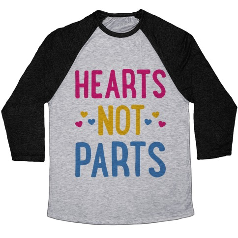 Hearts Not Parts (Pansexual) Baseball Tee