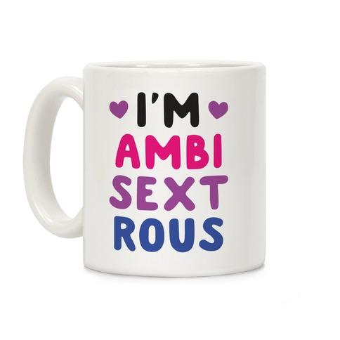 I'm Ambisextrous Coffee Mug