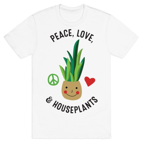 Peace, Love, & Houseplants T-Shirt