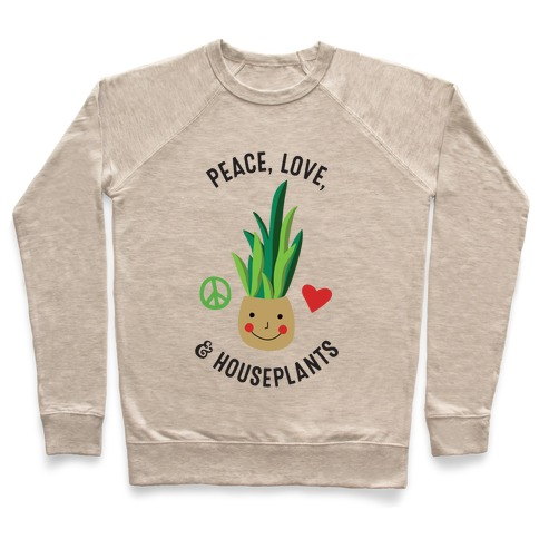 Peace, Love, & Houseplants Pullover