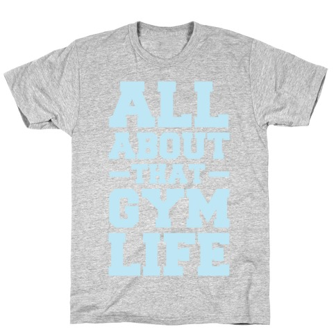 All About That Gym Life T-Shirt