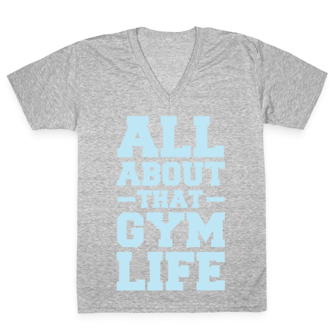 All About That Gym Life V-Neck Tee Shirt