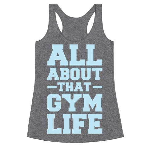 All About That Gym Life Racerback Tank Top