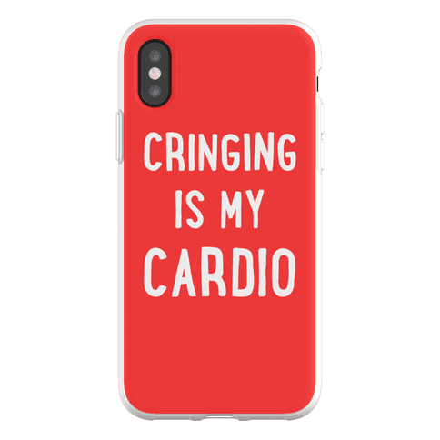 Cringing Is My Cardio Phone Flexi-Case