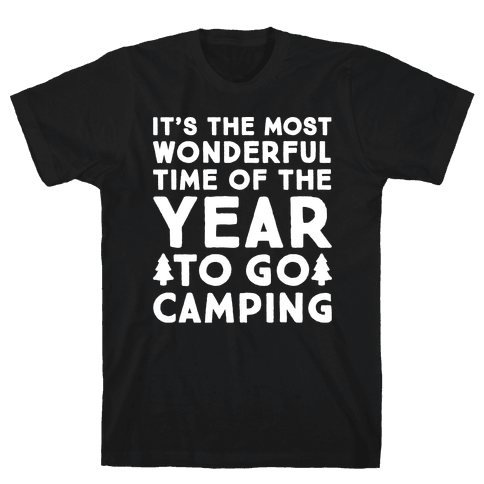 It's The Most Wonderful Time of The Year To Go Camping White Print Mens T-Shirt