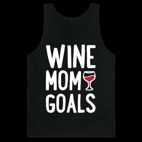 Wine Mom Goals Tank Top