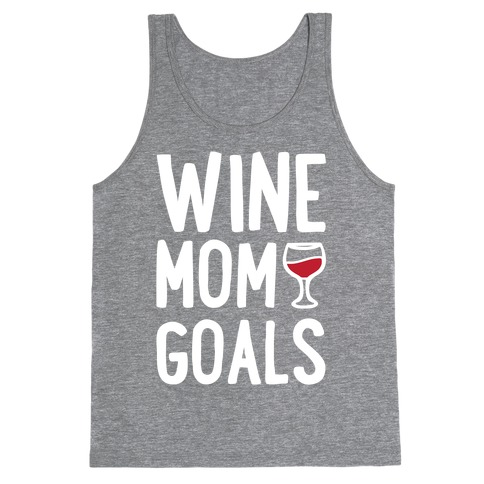 Wine Mom Goals Tank Top