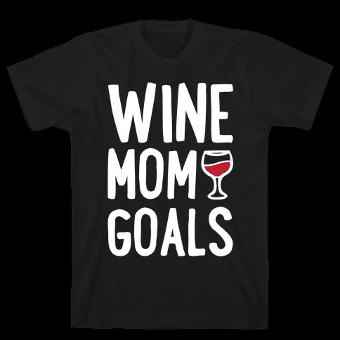 Wine Mom Goals Mens T-Shirt