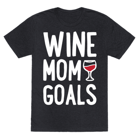 Wine Mom Goals