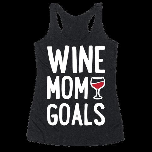 Wine Mom Goals Racerback Tank Top
