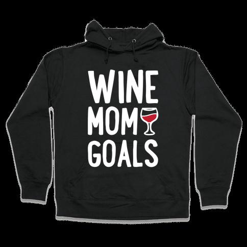 Wine Mom Goals Hooded Sweatshirt