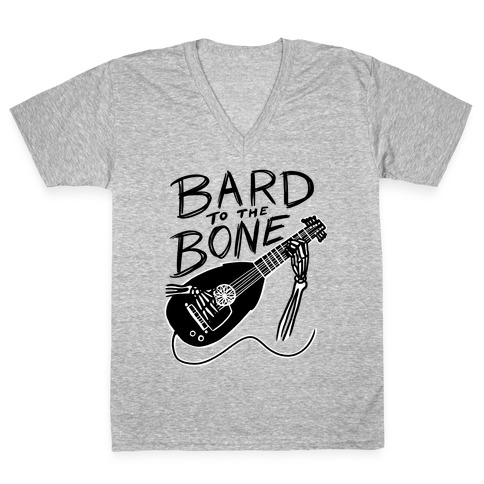 Bard to the Bone V-Neck Tee Shirt
