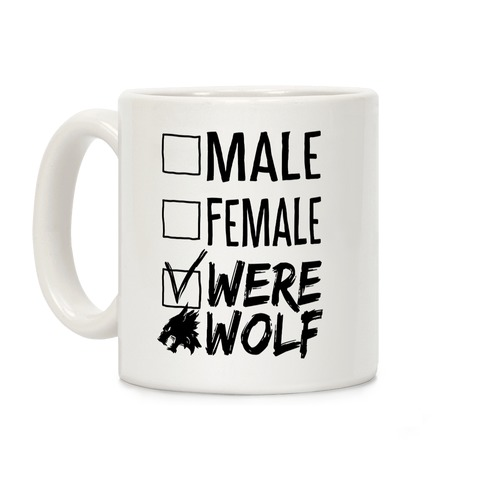 Male? Female? Nah, Werewolf Coffee Mug