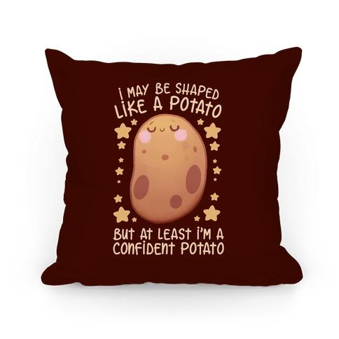 I'm A Confident Potato Pillow