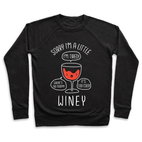 Sorry I'm A Little Winey Pullover