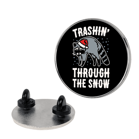 Trashin' Through The Snow Raccoon Parody pin