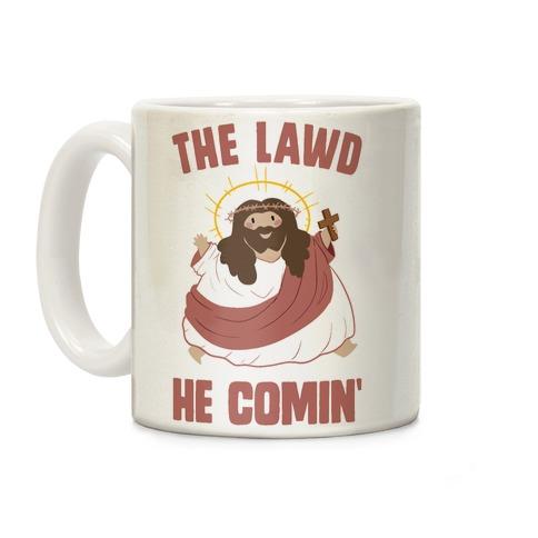 The Lawd He Comin Coffee Mug