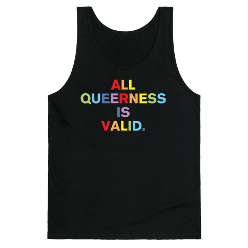 All Queerness is Valid Tank Top