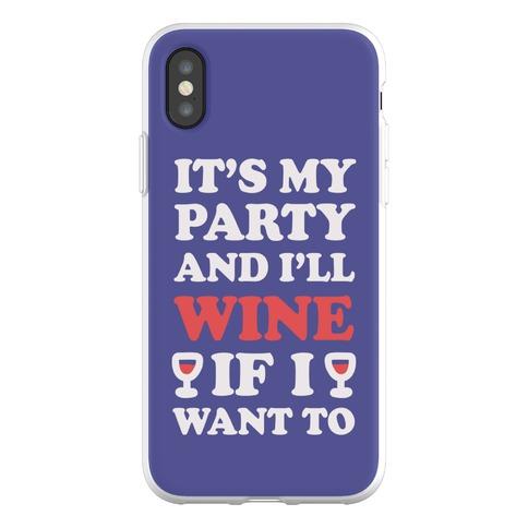 It's My Party And I'll Wine If I Want To Phone Flexi-Case