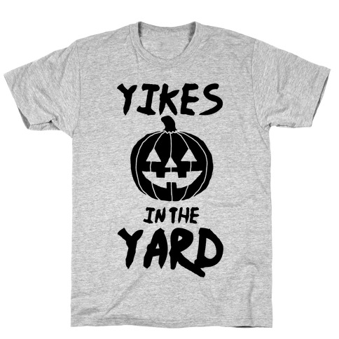 Yikes in the Yard T-Shirt
