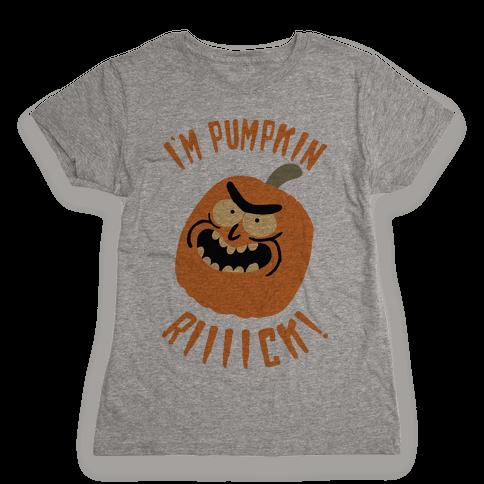 I'M PUMPKIN RICK Womens T-Shirt