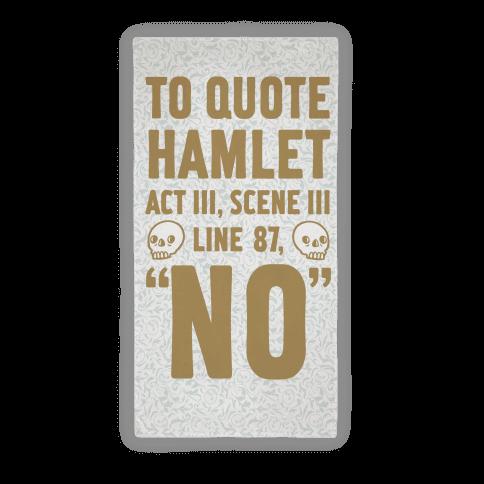 To Quote Hamlet Act III, Scene iii Line 87, No Towel Beach Towel