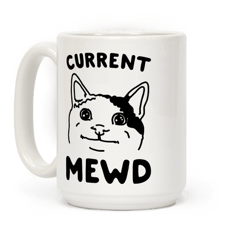 Current Mewd Parody Coffee Mug