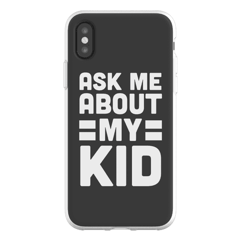 Ask Me About My Kid Phone Flexi-Case
