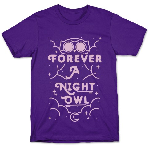 Forever A Night Owl T-Shirt