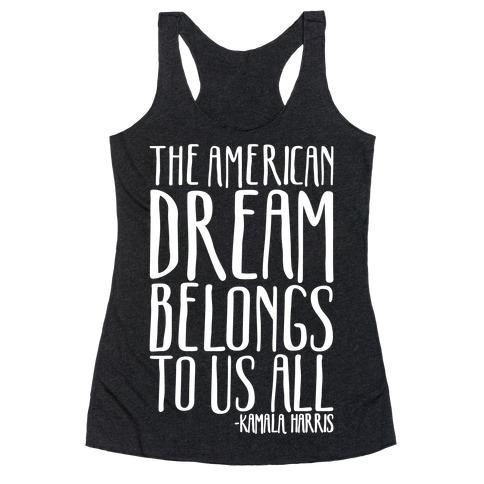 The American Dream Belongs To Us All Kamala Harris Quote White Print Racerback Tank Top