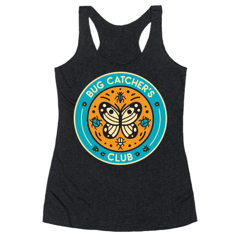 Bug Catcher's Club Racerback Tank Top