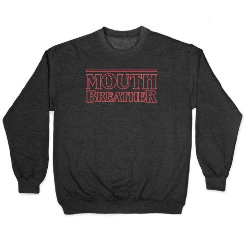 Mouth Breather Parody (Red) Pullover