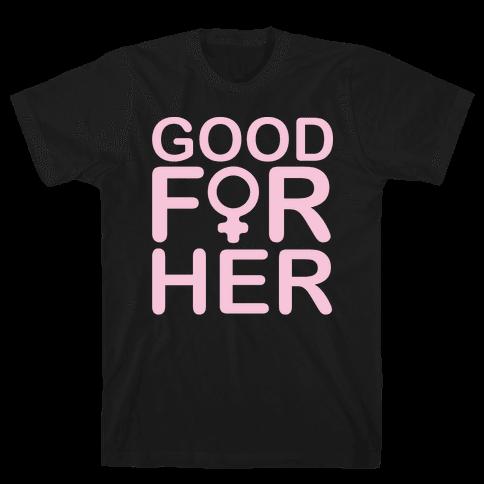 Good For Her White Print Mens T-Shirt