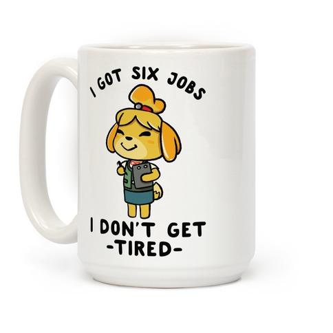 I Got Six Jobs Issabelle Coffee Mug