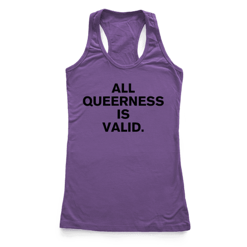 All Queerness is Valid