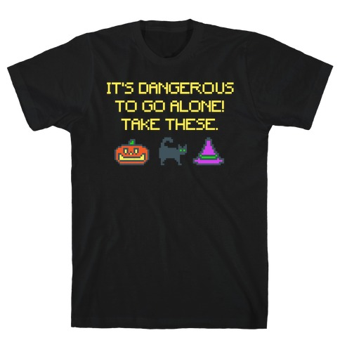 It's Dangerous To Go Alone Take These Halloween Parody White Print T-Shirt