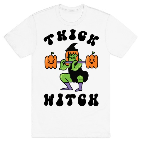 Thick Witch (Workout Witch) T-Shirt