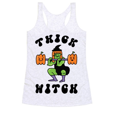 Thick Witch (Workout Witch) Racerback Tank Top