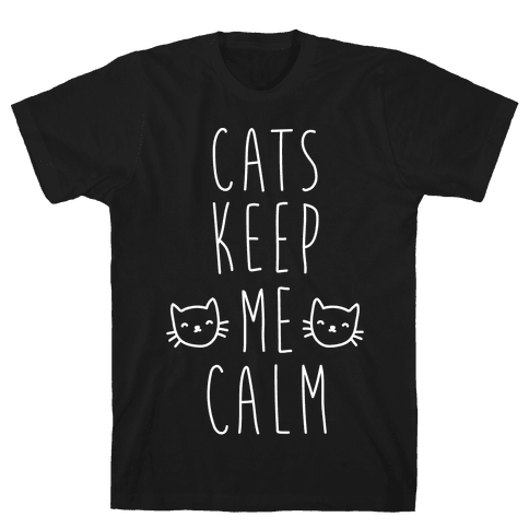 Cats Keep Me Calm Mens T-Shirt