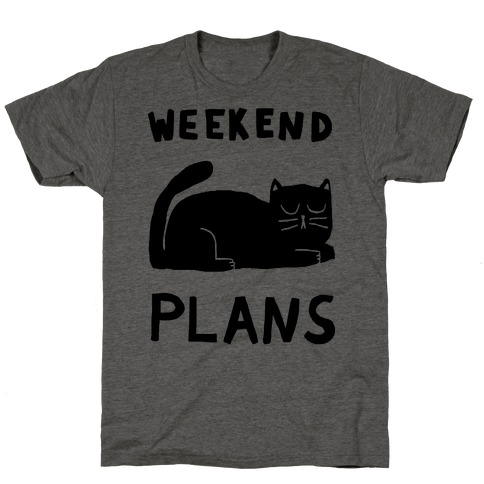 Weekend Plans Cat T-Shirt