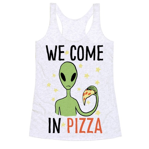 We Come in Pizza Racerback Tank Top