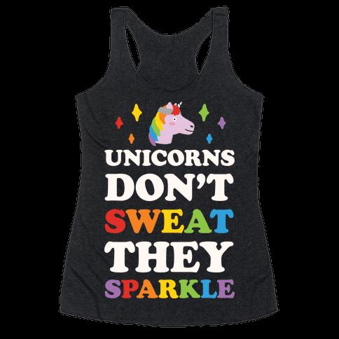 Unicorns Don't Sweat They Sparkle Racerback Tank Top