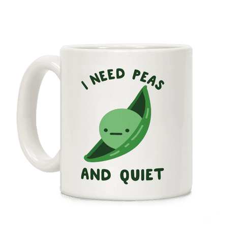 I Need Peas And Quiet Coffee Mug