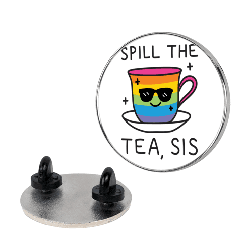 Spill The Tea, Sis LGBTQ+ Pride pin