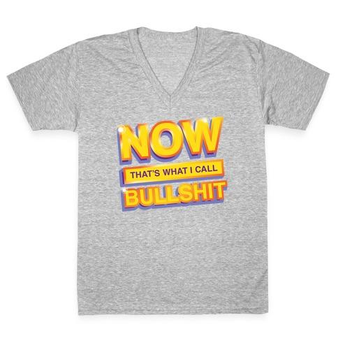 Now That's What I Call Bullshit V-Neck Tee Shirt