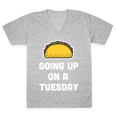 Going Up On A Tuesday V-Neck Tee Shirt