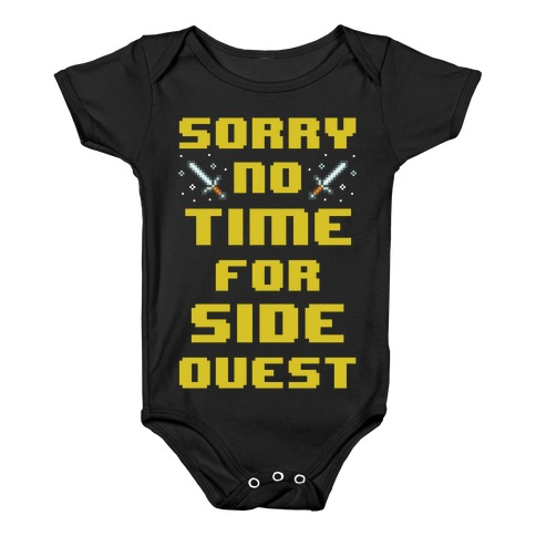 Sorry No Time For Side Quest Baby Onesy