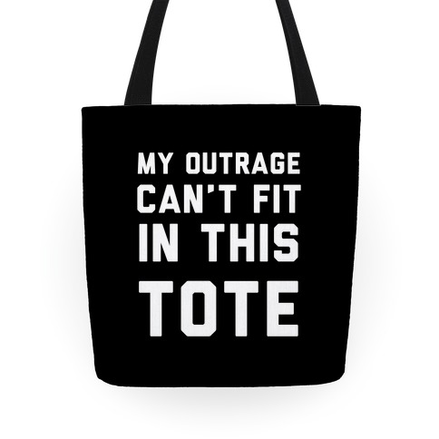 My Outrage Can't Fit in This Tote Tote
